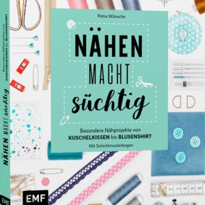 Buch: Nähen macht süchtig – Besondere Nähprojekte von Kuschelkissen bis Blusenshirt